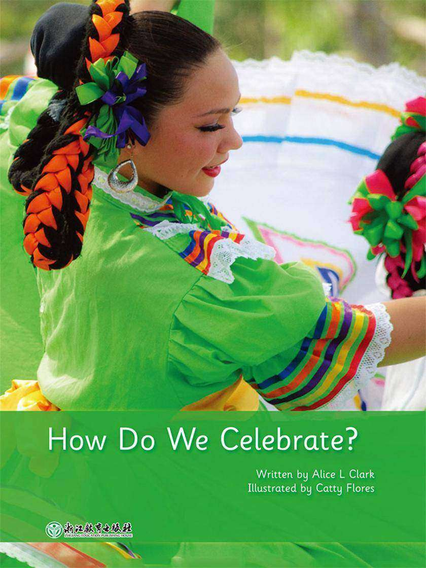 How Do We Celebrate?我们怎样庆祝?(威尔小镇英语分级阅读2(Happy Vill Magic Readers2))