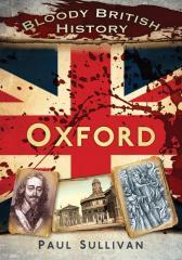 Bloody British History: Oxford