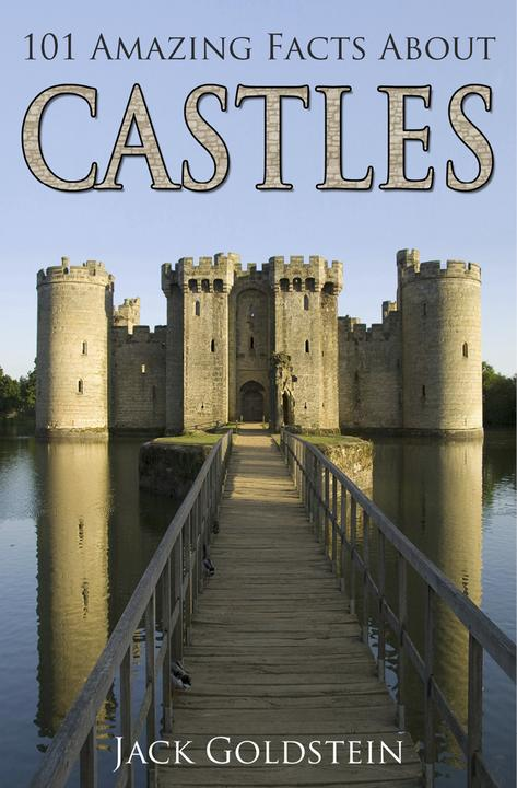 101 Amazing Facts about Castles