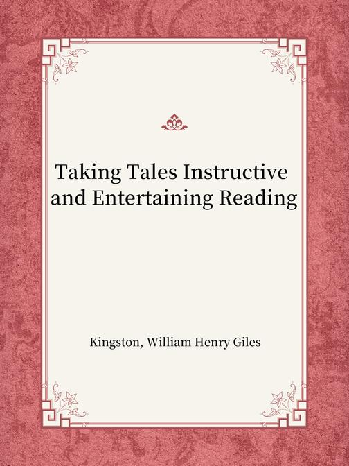 Taking Tales Instructive and Entertaining Reading