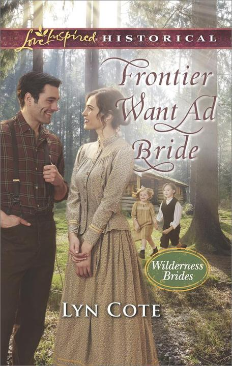 Frontier Want Ad Bride (Mills & Boon Love Inspired Historical) (Wilderness Bride