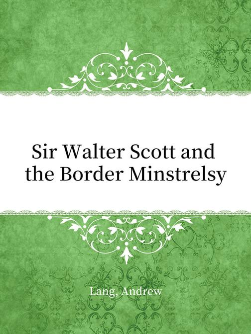 Sir Walter Scott and the Border Minstrelsy