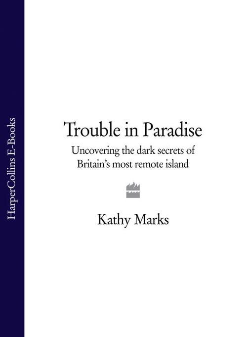 Trouble in Paradise: Uncovering the Dark Secrets of Britain's Most Remote Island