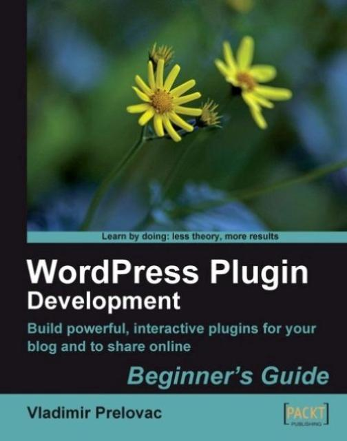 WordPress Plugin Development (Beginner's Guide)