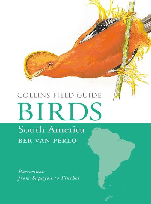 Birds of South America:Passerines (Collins Field Guide)