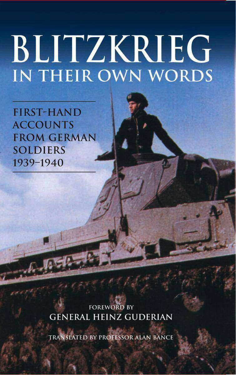Blitzkrieg in their own Words: First-hand accounts from German soldiers 1939–194