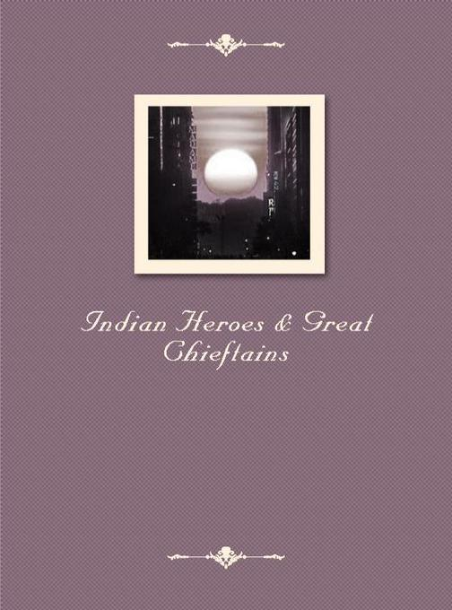 Indian Heroes & Great Chieftains